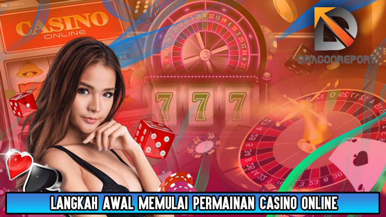 Langkah Awal Memulai Permainan Casino Online